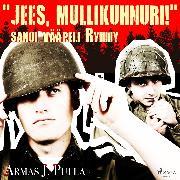 "Cover-Bild zu Pulla, Armas J.: ""Jees, mullikuhnuri!"" sanoi vääpeli Ryhmy (Audio Download)"