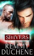 Cover-Bild zu Duchene, Remmy: Shivers: A Box Set (eBook)