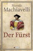 Cover-Bild zu Machiavelli, Niccolo: Der Fürst