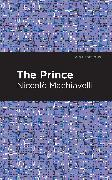 Cover-Bild zu Machiavelli, Niccolo: The Prince