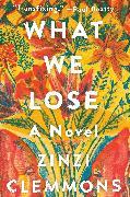 Cover-Bild zu Clemmons, Zinzi: What We Lose