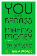 Cover-Bild zu Sincero, Jen: You Are a Badass at Making Money