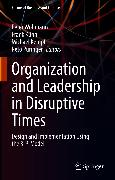 Cover-Bild zu Kühn, Frank (Hrsg.): Organization and Leadership in Disruptive Times (eBook)
