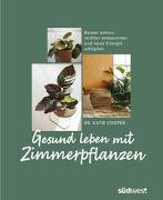 Cover-Bild zu Gesund leben mit Zimmerpflanzen von Cooper, Katie