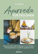 Cover-Bild zu Ayurveda für den Darm von Schwind, Lena