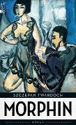 Cover-Bild zu Twardoch, Szczepan: Morphin