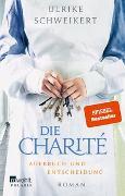 Cover-Bild zu Schweikert, Ulrike: Die Charité: Aufbruch und Entscheidung