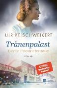 Cover-Bild zu Schweikert, Ulrike: Berlin Friedrichstraße: Tränenpalast (eBook)