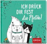 Cover-Bild zu Groh Redaktionsteam (Hrsg.): Ich drück dir fest die Pfoten
