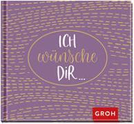 Cover-Bild zu Groh Redaktionsteam (Hrsg.): Ich wünsche dir