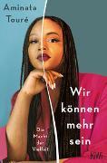 Cover-Bild zu Touré, Aminata: Wir können mehr sein