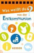 Cover-Bild zu Markiewicz, Izabella (Illustr.): Was weißt du von der Erstkommunion?