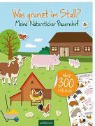 Cover-Bild zu Markiewicz, Izabella (Illustr.): Natursticker: Was grunzt im Stall? - Meine Natursticker Bauernhof