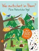 Cover-Bild zu Markiewicz, Izabella (Illustr.): Natursticker: Was zwitschert im Baum? - Meine Natursticker Vögel