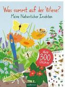 Cover-Bild zu Markiewicz, Izabella (Illustr.): Natursticker: Was summt auf der Wiese? - Meine Natursticker Insekten