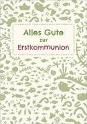 Cover-Bild zu Markiewicz, Izabella (Illustr.): Alles Gute zur Erstkommunion