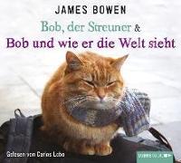 Cover-Bild zu Bob, der Streuner & Bob und wie er die Welt sieht von Bowen, James