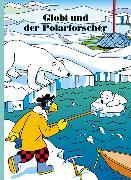 Cover-Bild zu Lendenmann, Jürg (Text von): Globi und der Polarforscher
