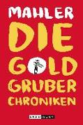 Cover-Bild zu Mahler, Nicolas: Die Goldgruber-Chroniken