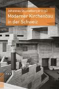 Cover-Bild zu Moderner Kirchenbau in der Schweiz von Stückelberger, Johannes (Hrsg.)