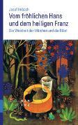 Cover-Bild zu Vom fröhlichen Hans und dem heiligen Franz von Imbach, Josef