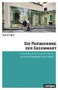 Cover-Bild zu Frank, Sybille: Die Patinierung der Gegenwart (eBook)