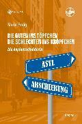 Cover-Bild zu Braig, Maria: Die Guten ins Töpfchen, die Schlechten ins Kröpfchen - Die Asylentscheiderin (eBook)
