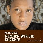 Cover-Bild zu Braig, Maria: Nennen wir sie Eugenie (Audio Download)