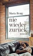 Cover-Bild zu Braig, Maria: nie wieder zurück