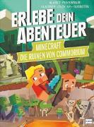 Cover-Bild zu Puysségur, Alain T.: Die Ruinen von Commorium (ein inoffizielles Minecraft-Abenteuer, Rätselabenteuer für Kinder ab 8 Jahren, Spielebuch, stundenlanger Rätselspaß)