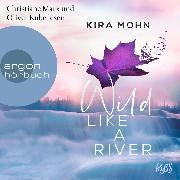 Cover-Bild zu Wild like a River - Kanada, (Ungekürzte Lesung) (Audio Download) von Mohn, Kira