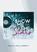 Cover-Bild zu Show me the stars (DAISY Edition) von Mohn, Kira