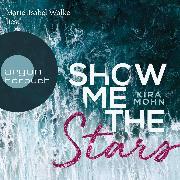 Cover-Bild zu Show Me the Stars - Leuchtturm-Trilogie, (Gekürzte Lesung) (Audio Download) von Mohn, Kira