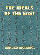 Cover-Bild zu Okakura, Kakuzo: The Ideals Of The East (eBook)