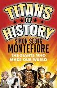 Cover-Bild zu Montefiore, Simon Sebag: Titans of History