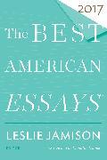 Cover-Bild zu Jamison, Leslie (Hrsg.): The Best American Essays 2017
