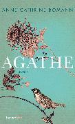 Cover-Bild zu Bomann, Anne Cathrine: Agathe (eBook)