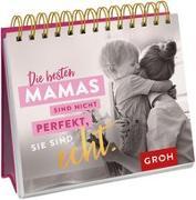 Cover-Bild zu Die besten Mamas sind nicht perfekt, sie sind echt