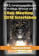 Cover-Bild zu Tagungsband zum One-Day-Meeting der Forschungsgesellschaft für Archäologie, Astronautik und SETI in Interlaken 2018 von Fiebag, Peter