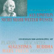 Cover-Bild zu Als Einstein nicht mehr weiter wußte (Audio Download) von Richter, Horst-Eberhard