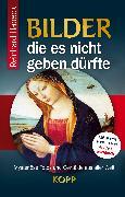 Cover-Bild zu Bilder, die es nicht geben dürfte (eBook) von Habeck, Reinhard