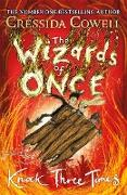 Cover-Bild zu The Wizards of Once: Knock Three Times (eBook) von Cowell, Cressida