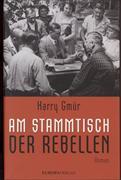 Cover-Bild zu Gmür, Harry: Am Stammtisch der Rebellen