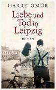 Cover-Bild zu Gmür, Harry: Liebe und Tod in Leipzig