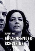 Cover-Bild zu Klotz, Almut: Fotzenfenderschweine