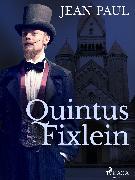 Cover-Bild zu Paul, Jean: Quintus Fixlein (eBook)