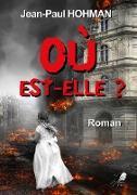 Cover-Bild zu Hohman, Jean-Paul: Où Est-Elle (eBook)