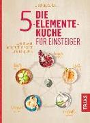 Cover-Bild zu Die 5-Elemente-Küche für Einsteiger von Seifert, Christiane