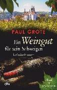 Cover-Bild zu Grote, Paul: Ein Weingut für sein Schweigen