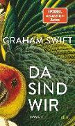 Cover-Bild zu Swift, Graham: Da sind wir